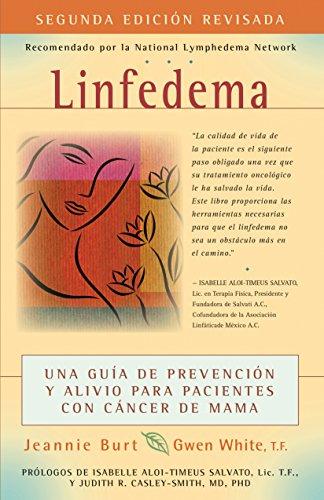 9780897936446: Linfedema (Lymphedema): Una Guía de Prevención y Sanación Para Pacientes Con Cáncer De Mama (A Breast Cancer Patient's Guide to Prevention and Healing) (Spanish Edition)