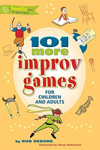 9780897936521: 101 More Improv Games for Children and Adults (Smartfun Activity Books)