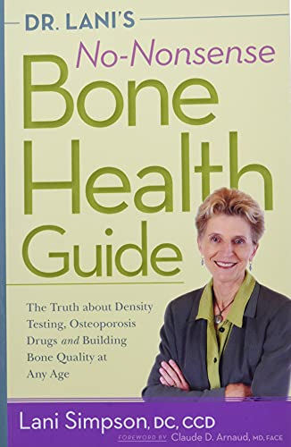 9780897936613: Dr. Lani's No-Nonsense Bone Health Guide: The Truth About Density Testing, Osteoporosis Drugs, and Building Bone Quality at Any Age
