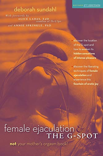 Female Ejaculation and the G Spot (Paperback): Deborah Sundahl