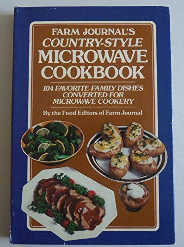 Farm journal's country-style microwave cookbook: 104 favorite: The Food Editors