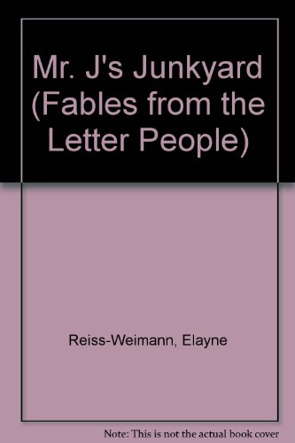 9780897960090: Mr. J's Junkyard (Fables from the Letter People)