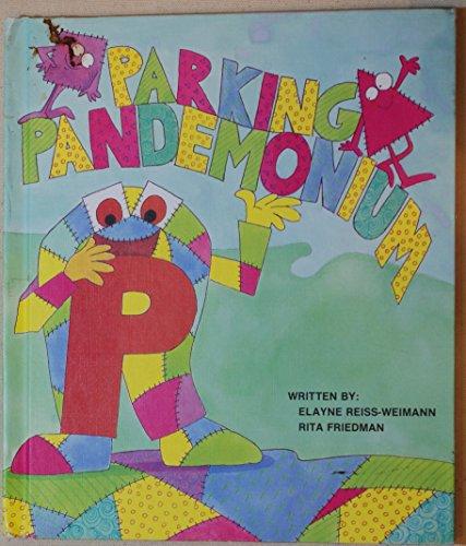 Parking Pandemonium (Fables from the Letter People): Reiss-Weimann, Elayne; Friedman, Rita