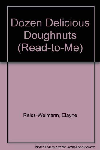 Dozen Delicious Doughnuts (Read-to-Me): Reiss-Weimann, Elayne, Friedman, Rita