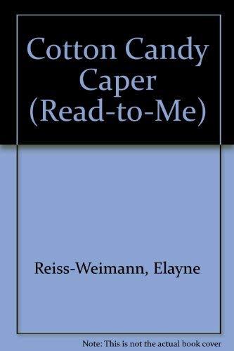Cotton Candy Caper (Read-to-Me): Reiss-Weimann, Elayne, Friedman, Rita