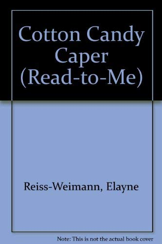 Cotton Candy Caper (Read-to-Me): Reiss-Weimann, Elayne; Friedman, Rita