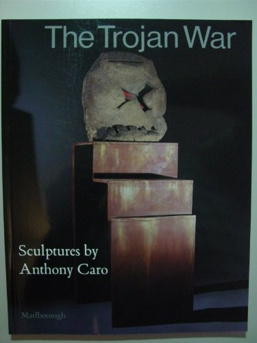 9780897971386: The Trojan War: Sculptures by Anthony Caro