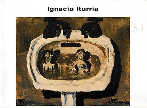 Ignacio Iturria: New Works.: ITURRIA, Ignacio.