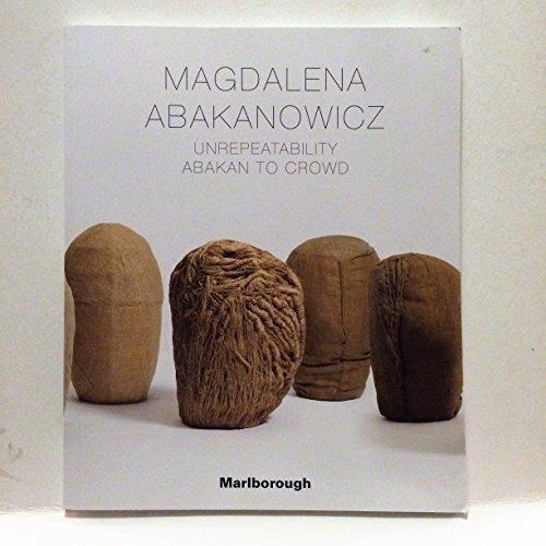 9780897974837: Magdalena Abakanowicz: Unrepeatability Abakan to Crowd
