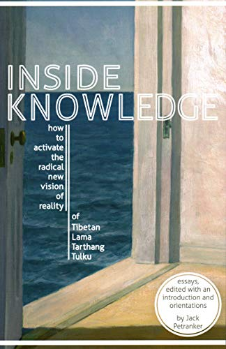 9780898000535: Inside Knowledge: How to Activate the Radical New Vision of Reality of Tibetan Lama Tarthang Tulku