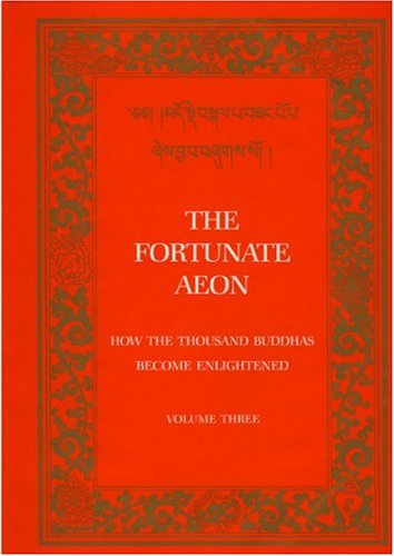 9780898001365: The Fortunate Aeon: How the Thousand Buddhas Became Enlightened (Tibetan Translation Series) 4 volume set