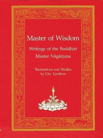 Master of Wisdom: Writings of the Buddhist Master Nagarjuna (Tibetan Translation Series): Nagarjuna