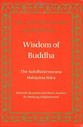 9780898002461: The Wisdom of Buddha: Samdhinirmocana Mahayana Sutra (Tibetan Translation Series)