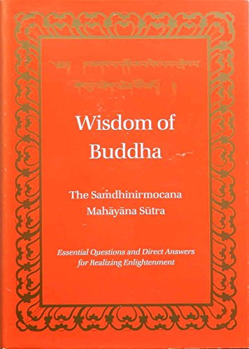 Wisdom of Buddha: The Samdhinirmocana Sutra (Illinois State Museum Scientific Papers)