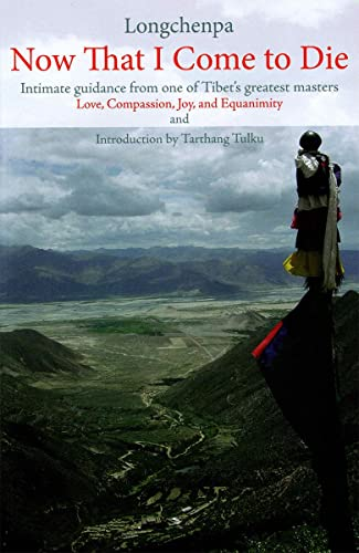 9780898003932: Now That I Come to Die: Intimate Guidance from One of Tibet's Greatest Masters (Tibetan Translation)