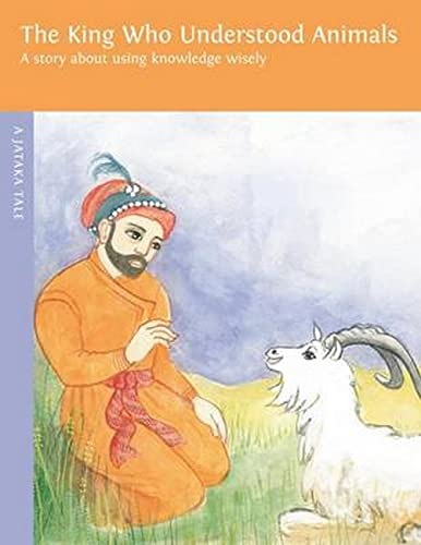The King Who Understood Animals: A Story: Dharma Publishing
