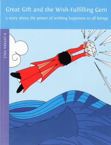 Great Gift and the Wish-Fulfilling Gem: A: Dharma Publishing