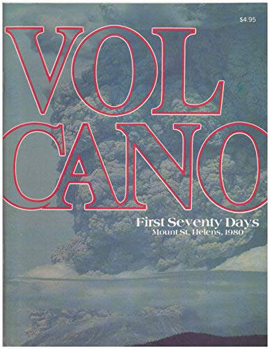 9780898021783: Volcano: First Seventy Days, Mount St. Helens, 1980