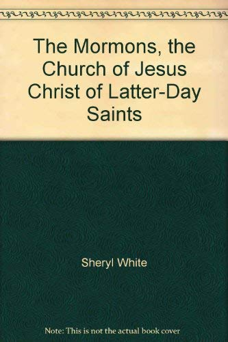 The Mormons, the Church of Jesus Christ: White, Sheryl