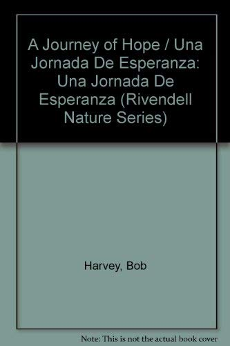 9780898026030: A Journey of Hope / Una Jornada De Esperanza (Rivendell Nature Series) (English and Spanish Edition)