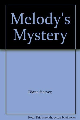 Melody's Mystery (0898026199) by Harvey, Bob and Diane Kelsay