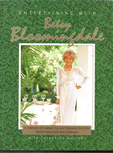 9780898026337: Entertaining With Betsy Bloomingdale: A Collection of Culinary Tips and Treasures from the World's Best Hosts and Hostesses