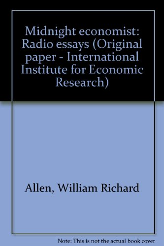 Midnight economist: Radio essays (Original paper - International Institute for Economic Research): ...