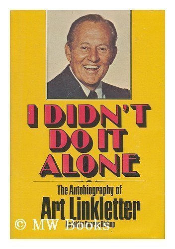 9780898030402: I Didn't Do It Alone: The Autobiography of Art Linkletter As Told to George Bishop