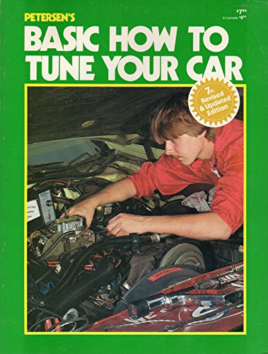 Petersen's Basic How to Tune Your Car: Petersen Pub. Co.