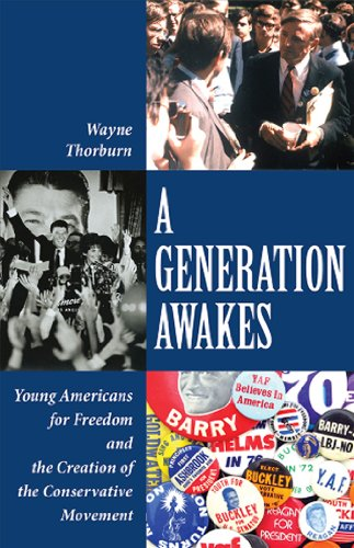 9780898031683: A GENERATION AWAKES: Young Americans for Freedom and the Creation of the Conservative Movement