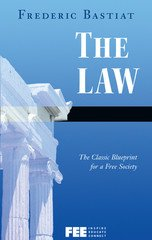 The Law: Bastiat, Fredric