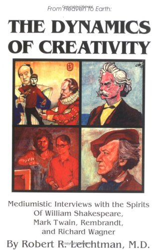 9780898040852: The Dynamics of Creativity (From Heaven to Earth)