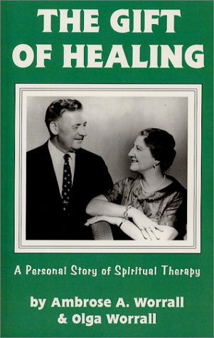 9780898041422: The Gift of Healing: A Personal Story of Spiritual Therapy