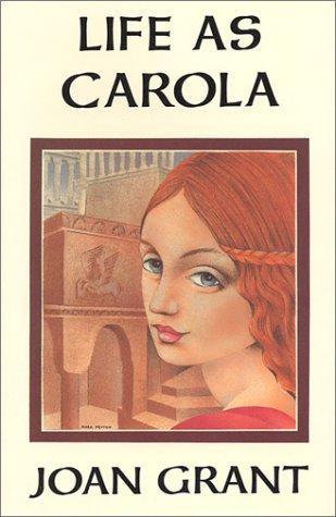 Life As Carola: Grant, Joan M.