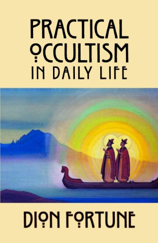 Practical Occultism in Daily Life: Dion Fortune