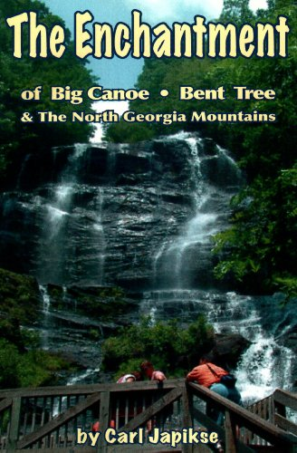 9780898046991: The Enchantment of Big Canoe, Bent Tree & the North Georgia Mountains [LARGE PRINT]