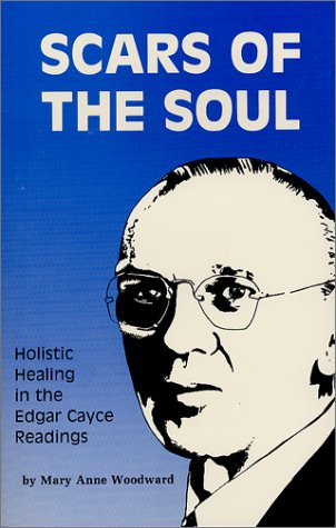 Scars Of The Soul: Holistic Healing In The Edgar Cayce Readings