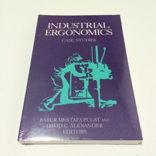 Industrial Ergonomics: Case Studies: Babur Mustafa Pulat