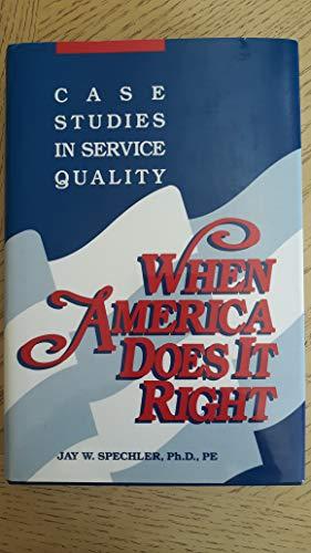 When America Does It Right : Case: Jay W. Spechler,