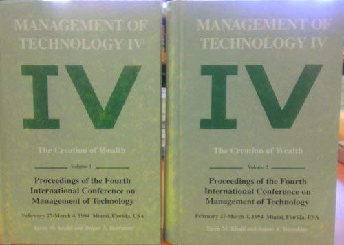 Management of Technology IV: The Creation of: Khalil, Tarek M.,