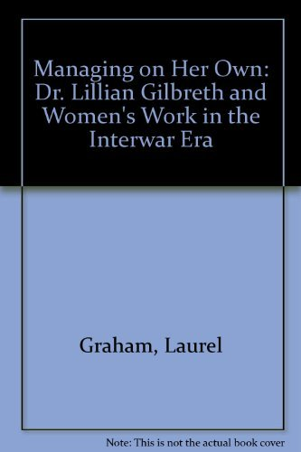 9780898061857: Managing on Her Own: Dr. Lillian Gilbreth and Women's Work in the Interwar Era