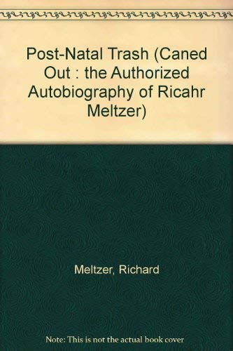 9780898071030: Post-Natal Trash (Caned Out: The Authorized Autobiography of Richard Meltzer)