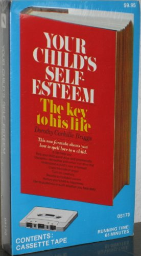 Your Child's Self Esteem: Briggs, Dorothy Corkille