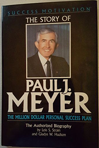 9780898112665: Story of Paul J. Meyer: The Million Dollar Personal Success Plan