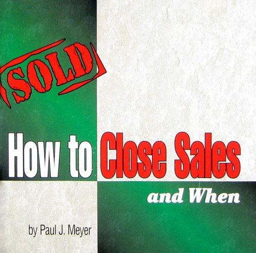 9780898112795: How to Close Sales and When (Proven Sales Training Set, Volume 2 of 6)