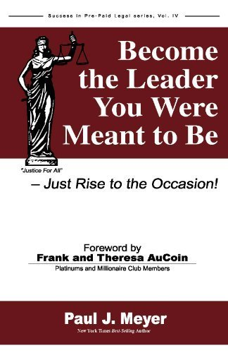 9780898114263: Become the Leader You Were Meant to Be -- Just Rise to the Occasion (Success in Pre-Paid Legal series, Vol 4)