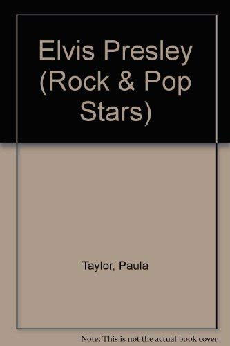 Elvis Presley (Rock & Pop Stars) (9780898121032) by Paula Taylor