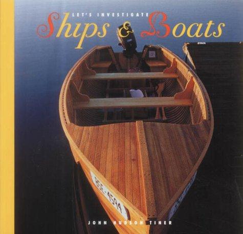 Ships & Boats (Let's Investigate: Transportation): Tiner, John Hudson