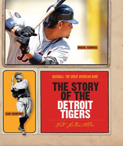 The Story of the Detroit Tigers (Baseball: The Great American Game)