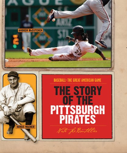 9780898126501: The Story of the Pittsburgh Pirates (Baseball: The Great American Game)